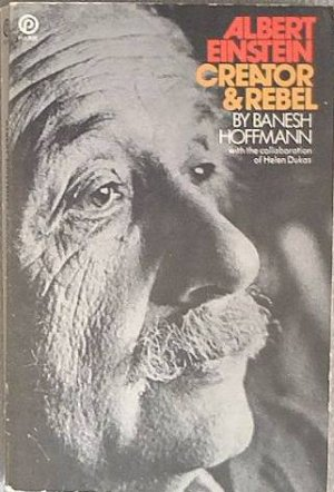 Albert Einstein Creator & Rebel Banesh Hoffmann 1988 Soft Cover