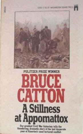 A Stillness At Appomattox Bruce Catton 1984 Paperback