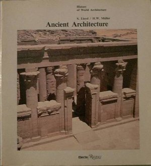 Ancient Architecture S Lloyd / H W Mueller 1986 Soft Cover
