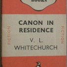 Canon in Residence V L Whitechurch 1940 Paperback