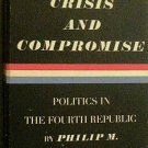 Crisis and Compromise Philip M Williams 1966 Paperback