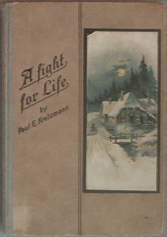 A Fight For Life Paul E. Kretzmann c1928 Hard Cover