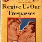 Forgive Us Our Trespasses Lloyd C Douglas 1947 Paperback