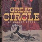 Great Circle Robert Carse 1958 Paperback