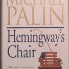 Hemingways Chair Michael Palin 1998 HC/DJ