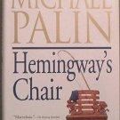 Hemingways Chair Michael Palin 1998 HC/DJ