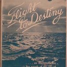 Flight To Destiny Theodore Carswell Hume Ruth Isabel Seabury 1945 HC/DJ