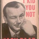 I Kid You Not Jack Paar 1960 HC/DJ