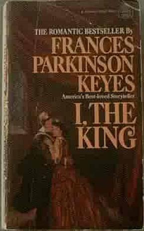 I The King Frances Parkinson Keyes 1967 Paperback