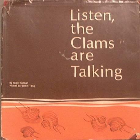 Listen, The Clams Are Talking Hugh Noonan Emery Tang 1973 HC/DJ