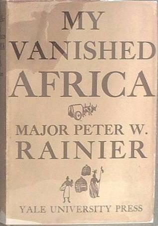 My Vanished Africa Peter Rainier 1945 HC/DJ