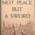 Not Peace But A Sword Vincent Sheean 1939 HC/DJ
