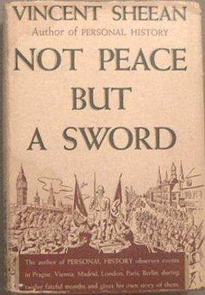 Not Peace But A Sword Vincent Sheean 1939 HC/DJ