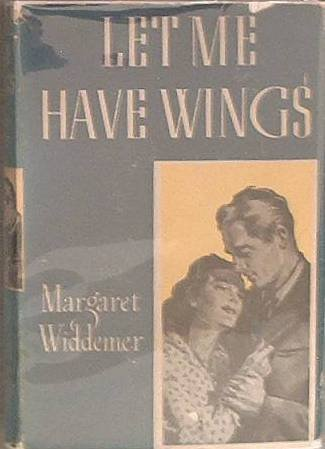 Let Me Have Wings Margaret Widdemer 1941 HC/DJ