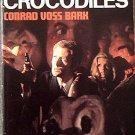 See The Living Crocodiles Conrad Voss Bark 1970 Paperback