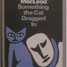 Something The Cat Dragged In Charlotte MacLeod c1983 HC/DJ