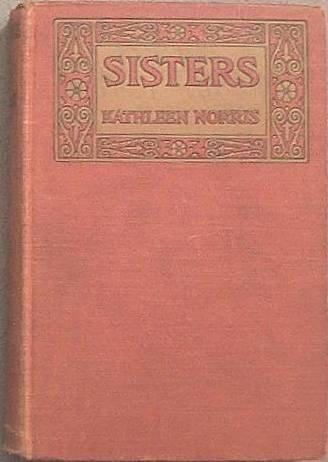 Sisters Kathleen Norris 1919 Hard Cover