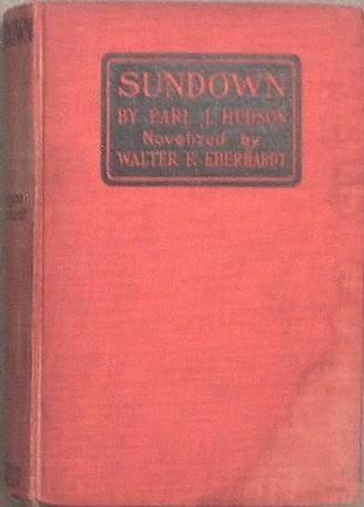 Sundown Earl J Hudson, Walter F Eberhardt 1924 Photoplay Edition Hard Cover