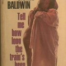 Tell Me How Long The Train's Been Gone James Baldwin 1971 Paperback