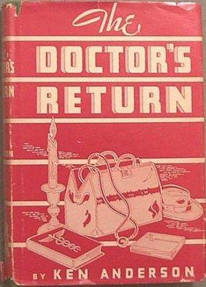 The Doctor's Return Ken Anderson 1942 HC/DJ