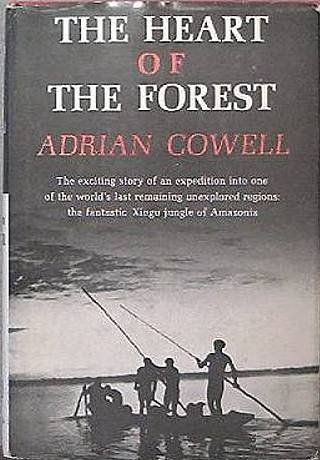 The Heart of the Forest Adrian Cowell 1961 HC/DJ