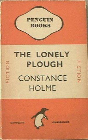 The Lonely Plough Constance Holme c1940 Paperback