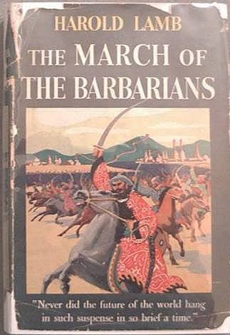The March Of The Barbarians Harold Lamb 1940 HC/DJ