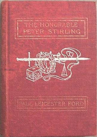 The Honorable Peter Stirling Paul Leicester Ford 1901 Hard Cover