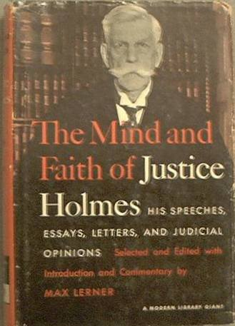The Mind and Faith Of Justice Holmes 1954 HC/DJ