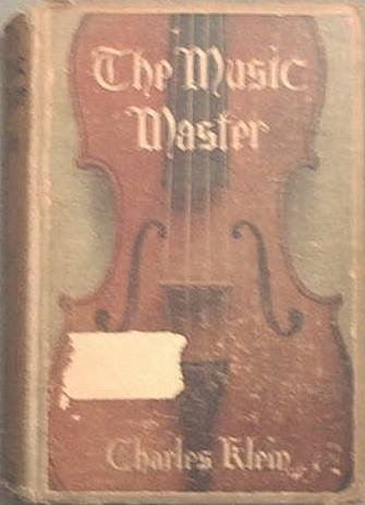 The Music Master Charles Klein 1909 Hard Cover