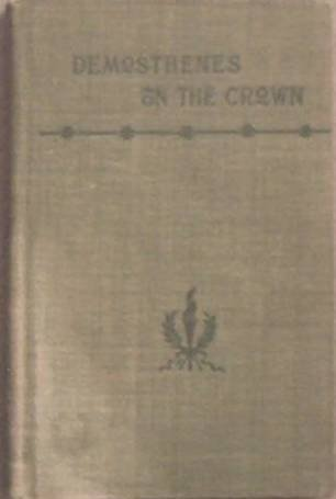 The Oration of Demosthenes on the Crown 1897 Hard Cover