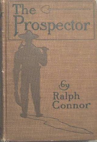 The Prospector Ralph Connor 1904 Hard Cover