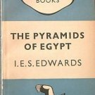 The Pyramids of Egypt I E S Edwards c1949 Paperback