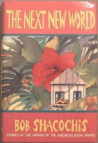 The Next New World Bob Shacochis 1989 HC/DJ