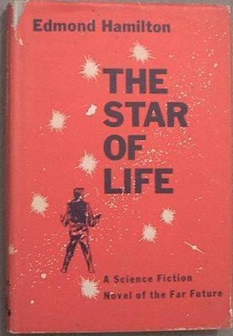 The Star Of Life Edmond Hamilton 1959 HC/DJ
