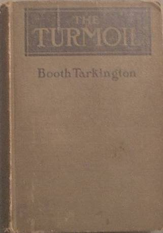 The Turmoil Booth Tarkington 1915 Illustrated Hard Cover