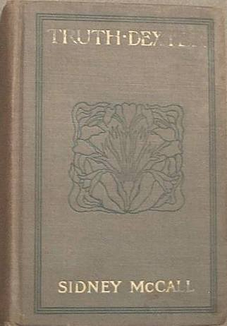 Truth Dexter Sidney McCall 1901 Hard Cover