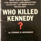 Who Killed Kennedy? Thomas G Buchanan 1965 Paperback