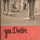 Yes Doctor Merle Shepard Baird 1957 HC/DJ