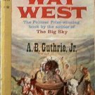 The Way West A B Guthrie Jr 1960 Paperback