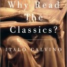 Why Read the Classics?  by Italo Calvino - 1st Vintage Book Edition, 1st Printing