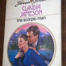 The Scorpio Man by Claudia Jameson Harlequin Presents Paperback Romance Book #817 1985