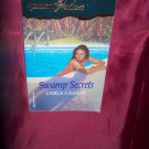 Swamp Secrets by Carla Cassidy 1st Printing Silhouette Shadows Paperback Book #4