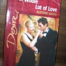 A Whole Lot Of Love by Justine Davis Silhouette Desire Romance Book No 1281 2000