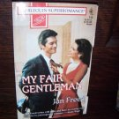 My Fair Gentleman by Jan Freed Harlequin Super Romance Novel Paperback Book No. 713