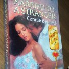 Married to a Stranger by Connie Bennett Harlequin Super Romance Book No 695 June 1996