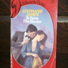 To Tame The Hunter by Stephanie James  April 1983  1st Ed Silhouette Desire Romance  Book