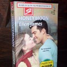 Honeymoon by Ellen James Harlequin Super Romance Book No. 799 August 1998