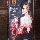 Dreams of Glass by Brenna Todd Harlequin Super Romance Novel Book No 560