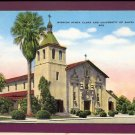 Mission Santa Clara and University of Santa Clara 602 Vintage Unused Linen Postcard